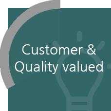 Customer & Quality valued